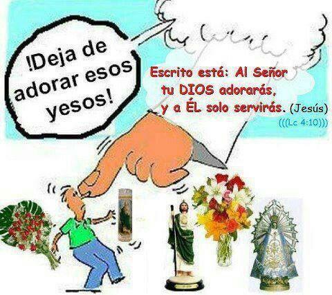Hasta Cuando Entenderan No Adoren Idolos Bible Art Jesus Loves You Bible Lessons