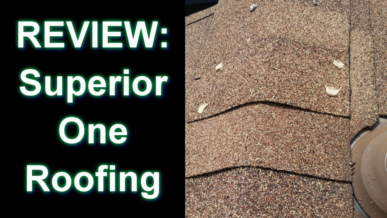 REVIEW Superior One Roofing Here are my thoughts on the