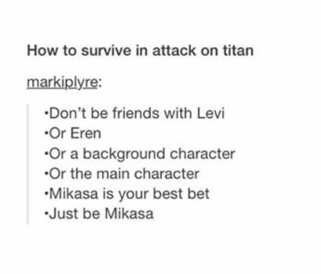 Nah, Levi cause he's hella badass.