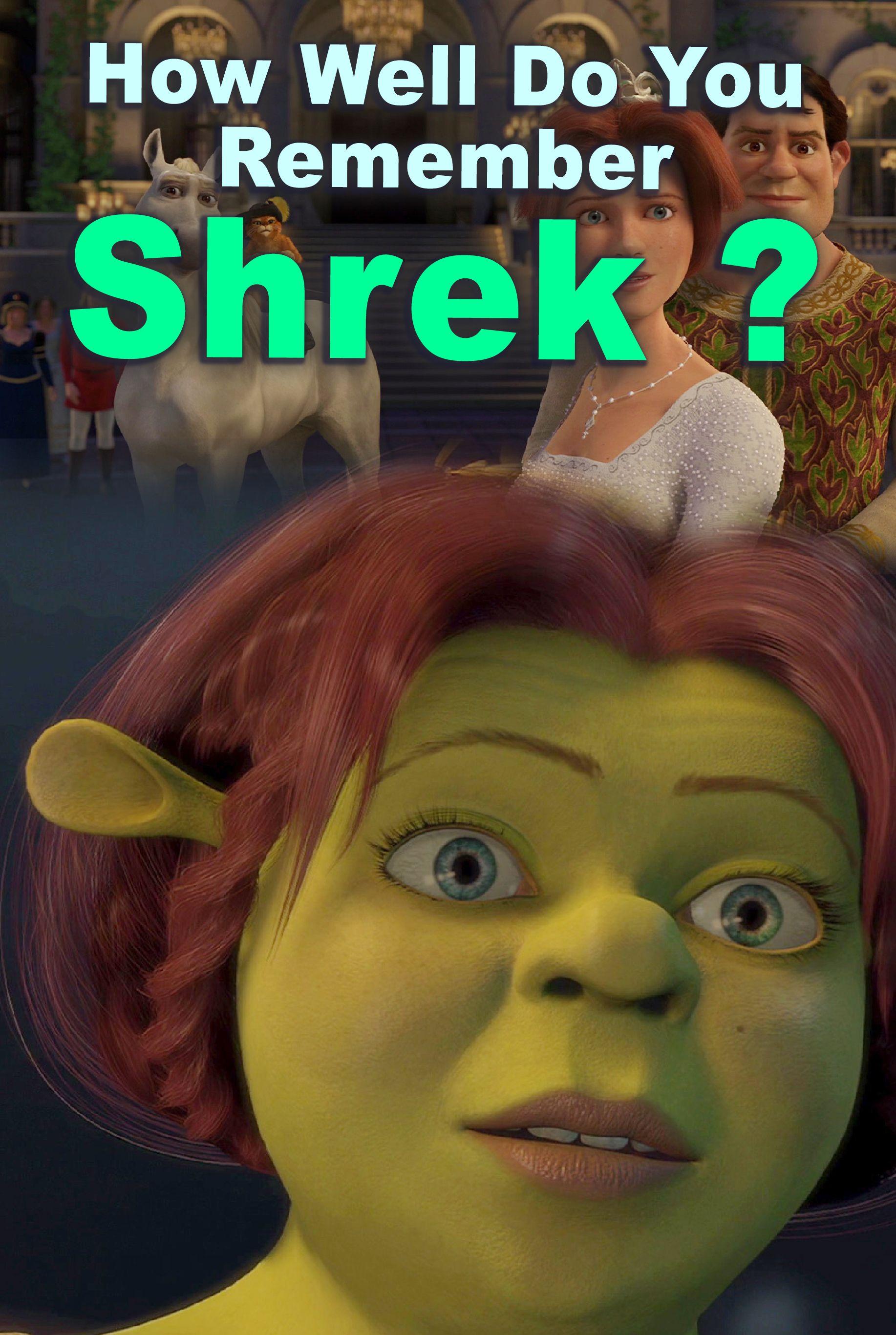 Quiz How Well Do You Remember Shrek Shrek Princess Fiona Beloved Film