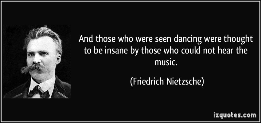 And Those Who Were Seen Dancing Were Thought To Be Insane By Those