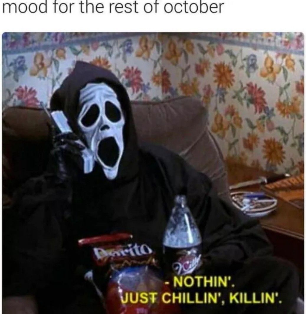 For the rest of my life Funny halloween memes, October