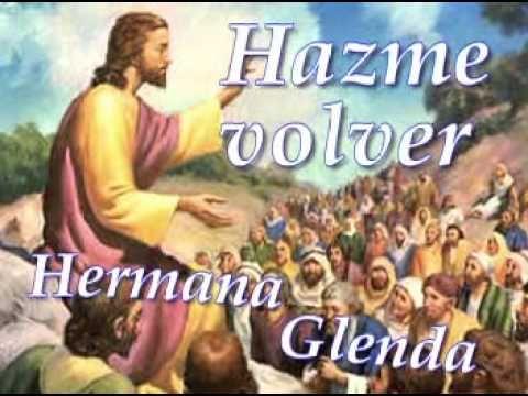 Hermana Glenda - hazme volver (salmo 125)