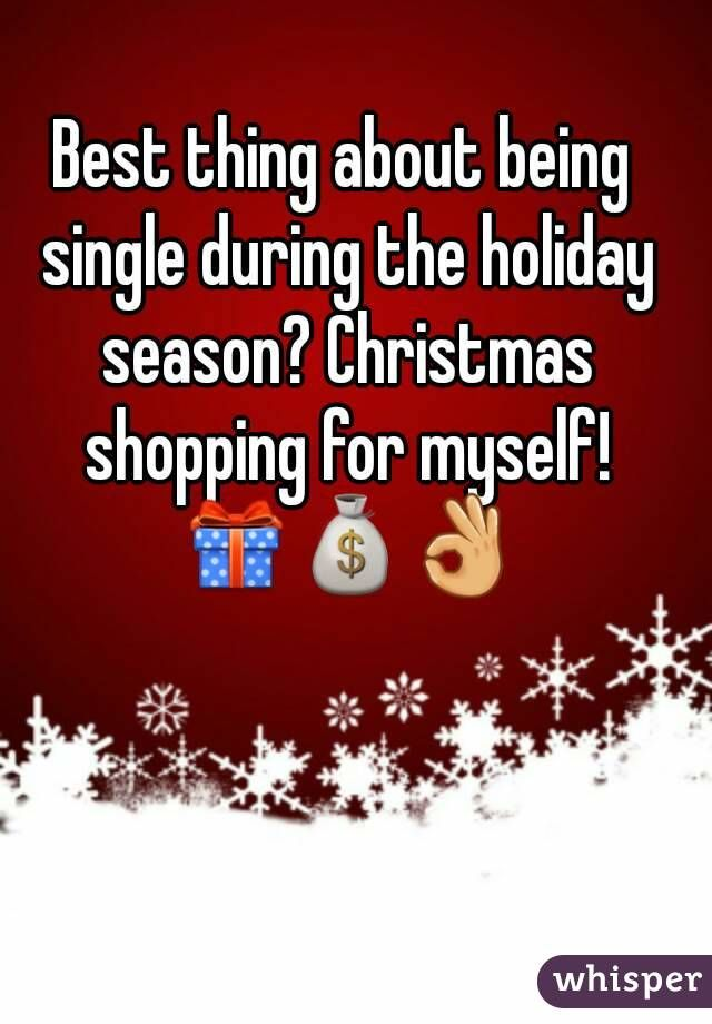 Best Thing About Being Single During The Holiday Season Christmas
