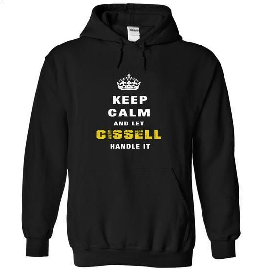 Keep Calm and Let CISSELL Handle It - #unique hoodie #wrap sweater. ORDER HERE => https://www.sunfrog.com/Christmas/Keep-Calm-and-Let-CISSELL-Handle-It-oodhh-Black-Hoodie.html?68278