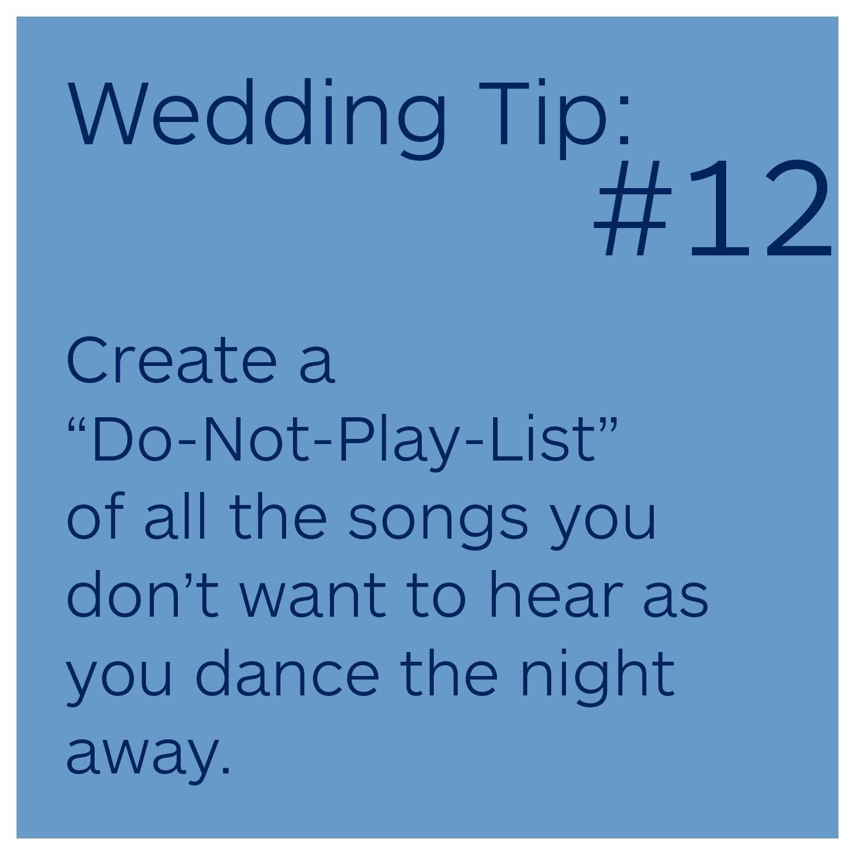 Wedding Tip Create A Do Not Play List Wedding Tips Future Wedding Plans Wedding Planning Tips