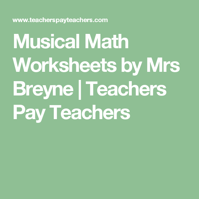 Musical Math Worksheets Math Worksheets Worksheets And Teacher