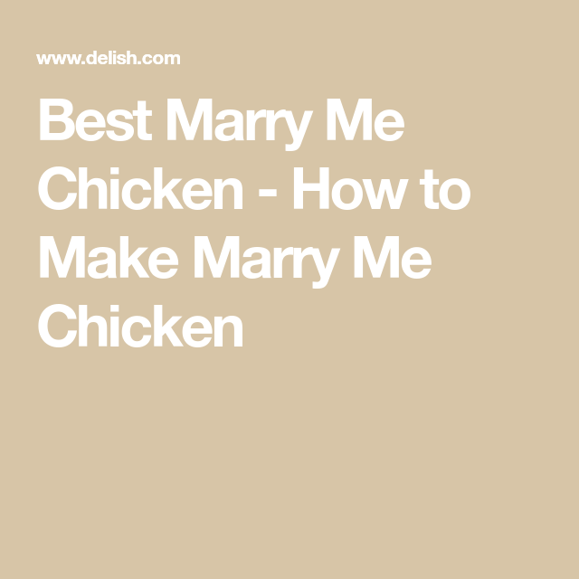 Marry Me Chicken #marrymechicken Best Marry Me Chicken - How to Make Marry Me Chicken #marrymechicken