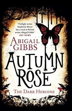 Autumn Rose: A Dark Heroine Novel