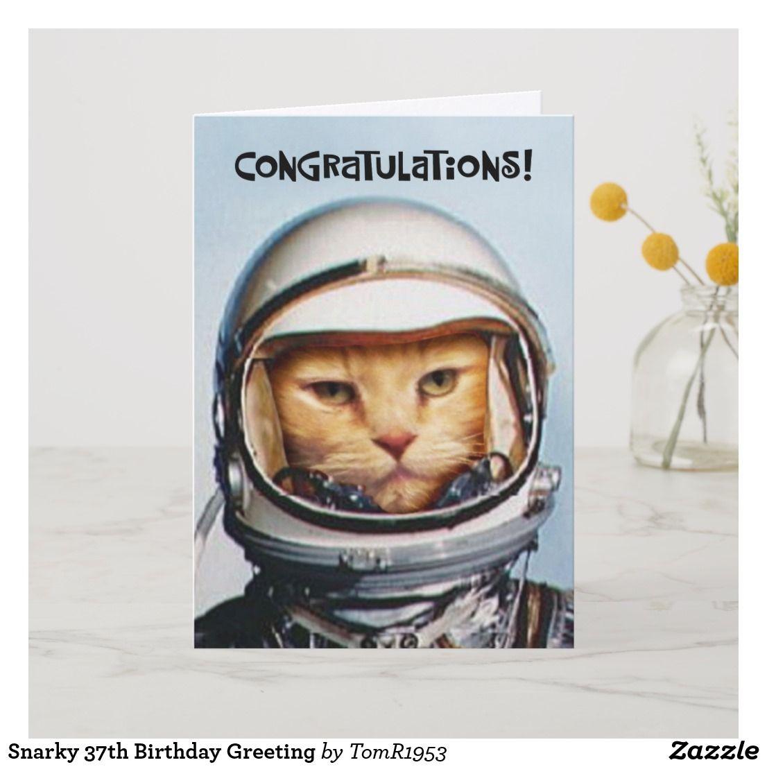 Snarky 37th Birthday Greeting Card Cardsfunny Cardsgreeting Cardshappy Cardbirthday Cardsonline Cards