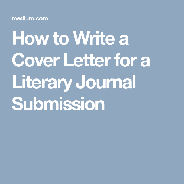 700+ How to Write a Cover Letter for a Literary Journal Submission