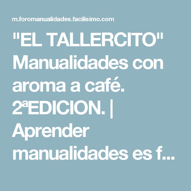 """EL TALLERCITO"" Manualidades con aroma a café. 2ªEDICION. | Aprender manualidades es facilisimo.com"