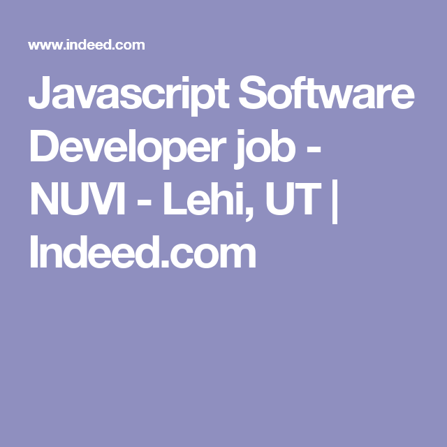 Javascript Software Developer Job  Nuvi  Lehi Ut  IndeedCom