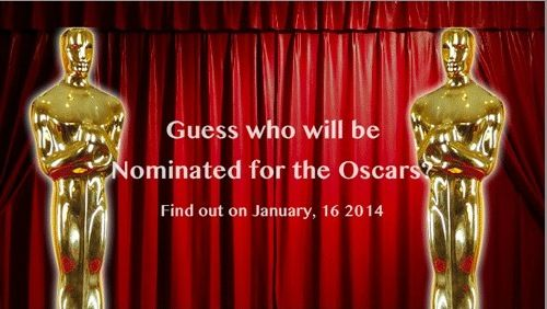 Guess who will be nominated for the Oscars? #Oscar2014