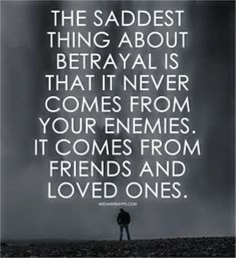 Betrayal Not From Enemies But It Comes From People Friends Love