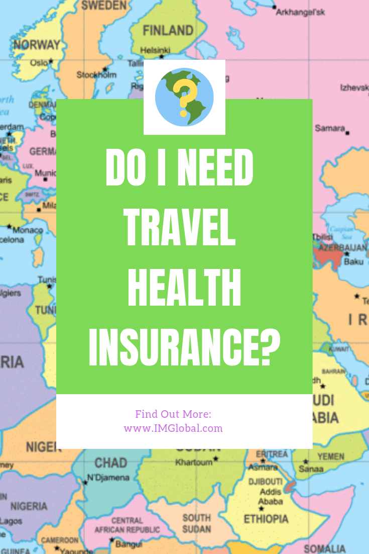 Do I Need Travel Health Insurance Travel Health Insurance