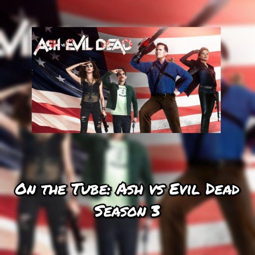 On The Tube Ash Vs Evil Dead Season 3 Seizoenen