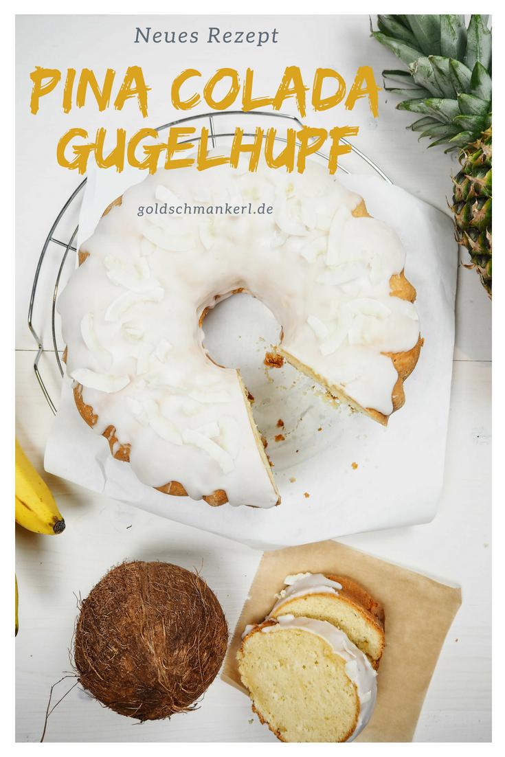 Rezept Fur Ananas Kokos Kuchen Pina Colada Gugelhupf Einfacher