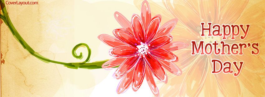 Single Flower Happy Mothers Day Facebook Cover Facebook Cover Images Happy Mothers Happy Mothers Day