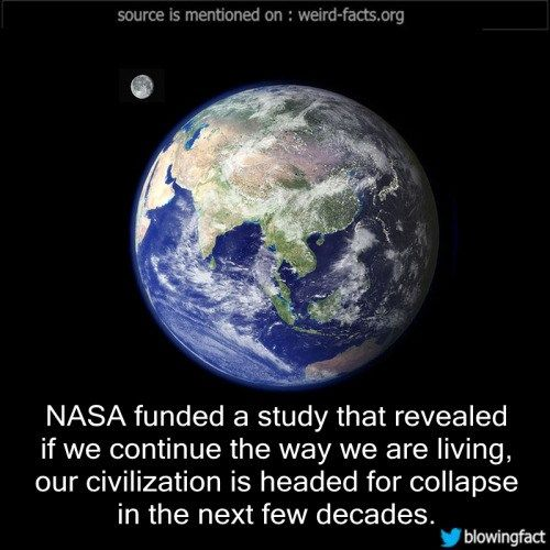 NASA funded a study that revealed if we continue the way we... - http://didyouknow.abafu.net/facts/nasa-funded-a-study-that-revealed-if-we-continue-the-way-we