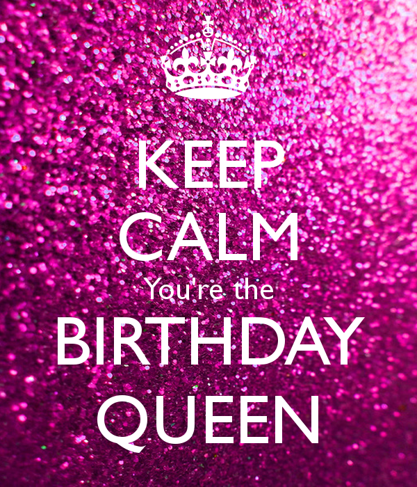 Keep Calm Youre The Birthday Queen Compartirvideos Happybirtday