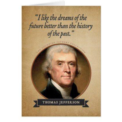 Thomas Jefferson Founding Fathers Birthday Card Birthday Cards Invitations Party Diy Personalize Customi Father Birthday Cards Birthday Cards Father Birthday