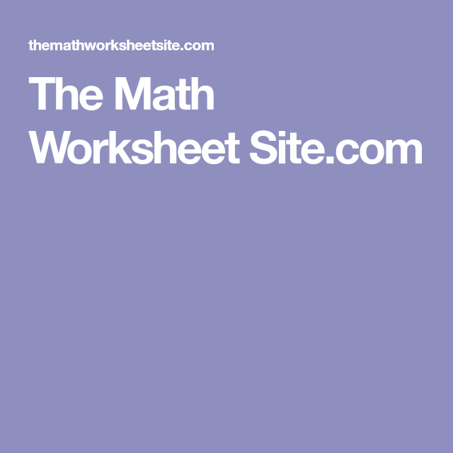The Math Worksheet Site.com | gobledegok | Pinterest | Math ...