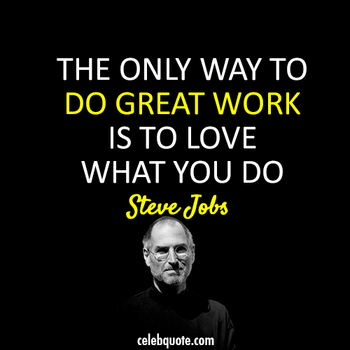 Steve Jobs Quote About Success Stanford Speech Passion Job Great Work Job Quotes Steve Jobs Quotes Wise Quotes