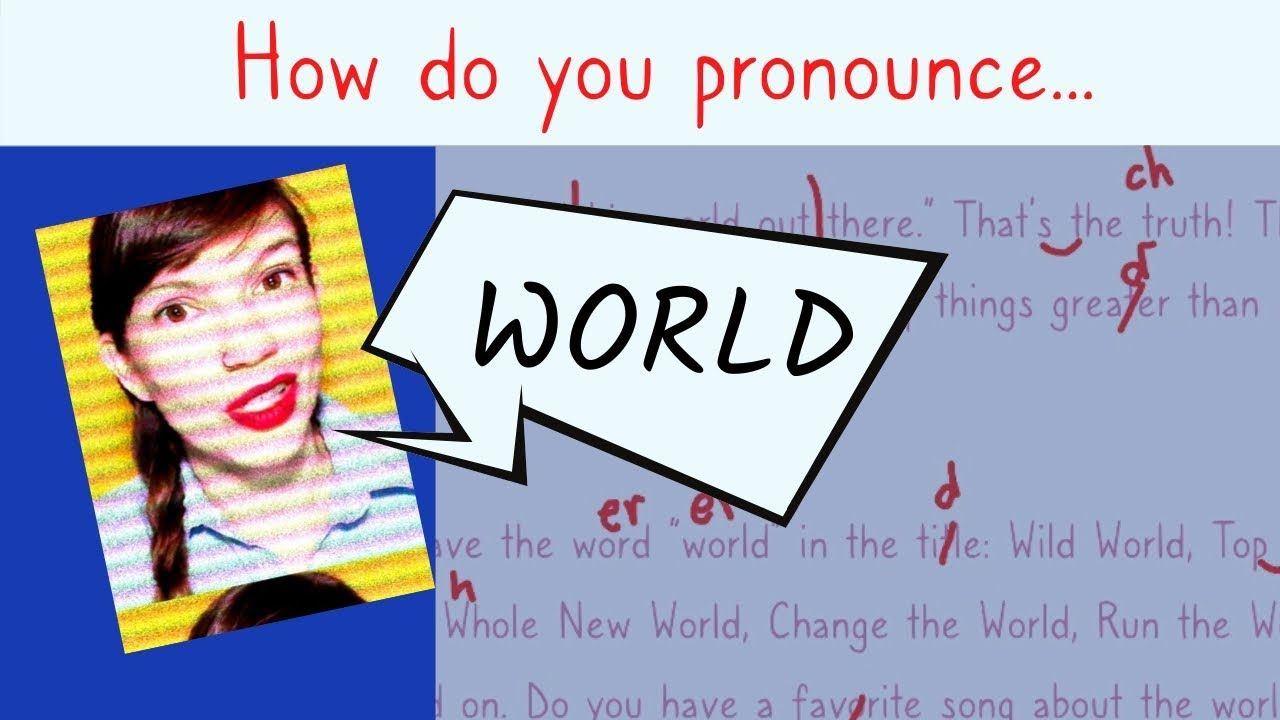 HOW TO PRONOUNCE WORLD IN AMERICAN ENGLISH + Practice Paragraphs