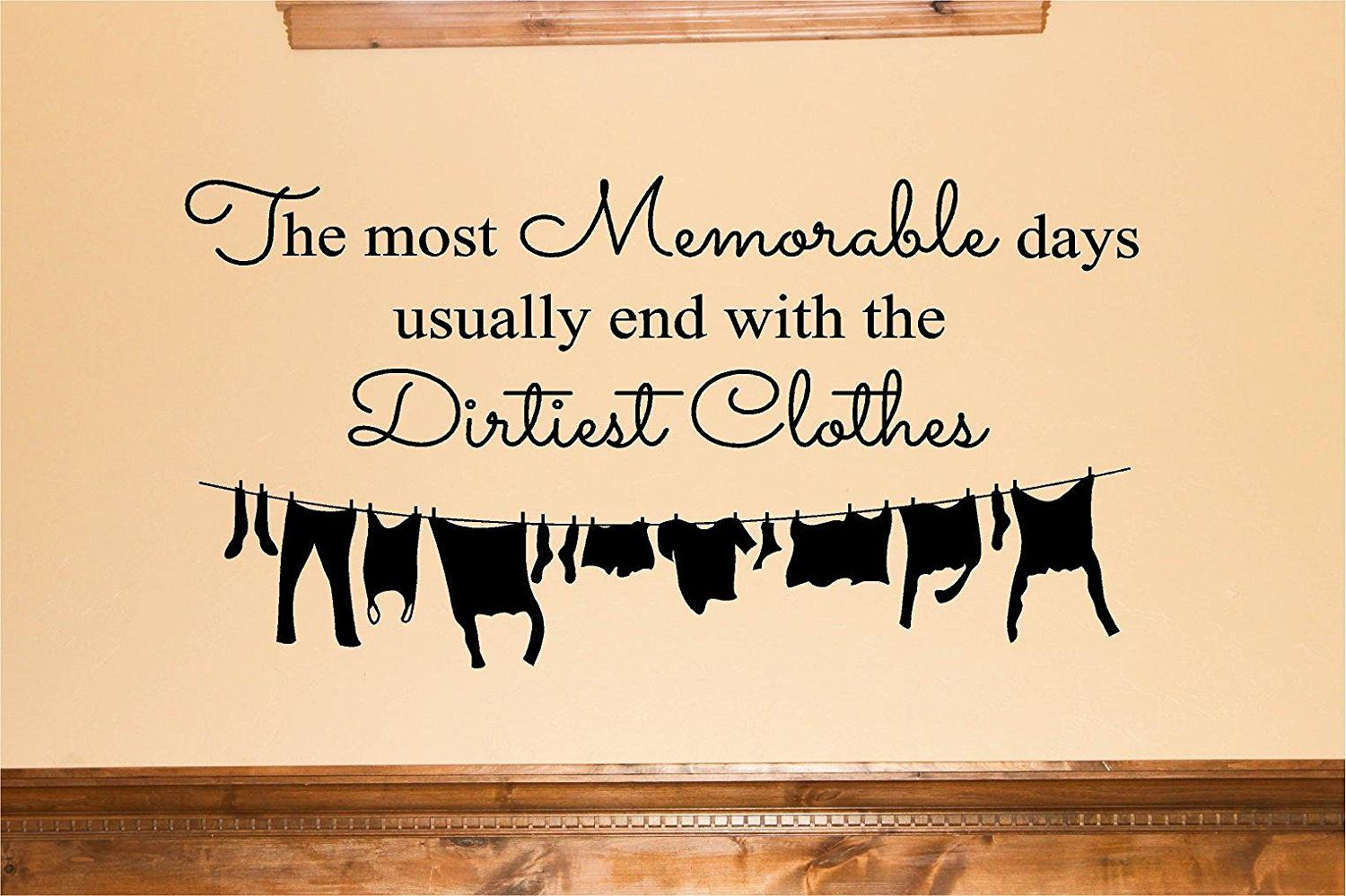 The Most Memorable Days Usually End with the Dirtiest Clothes with ...