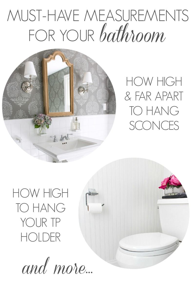 Must Have Measurements For Your Bathroom How High To Hang Your