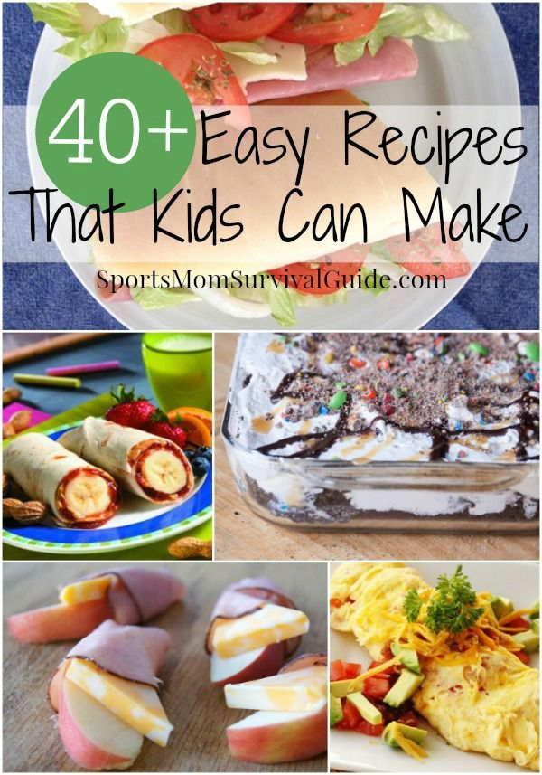 40 Easy Recipes That Kids Can Cook Kids Cooking Recipes Easy Meals Recipes Kids Can Make