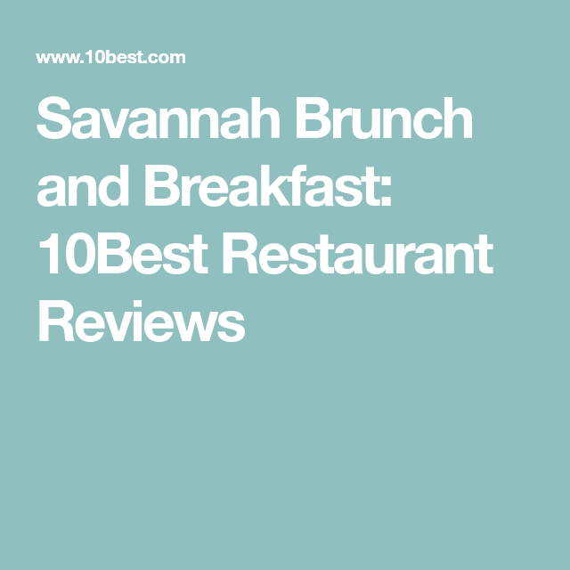 Grits, Gravy And Goodies: Savannah's Breakfast And Brunch