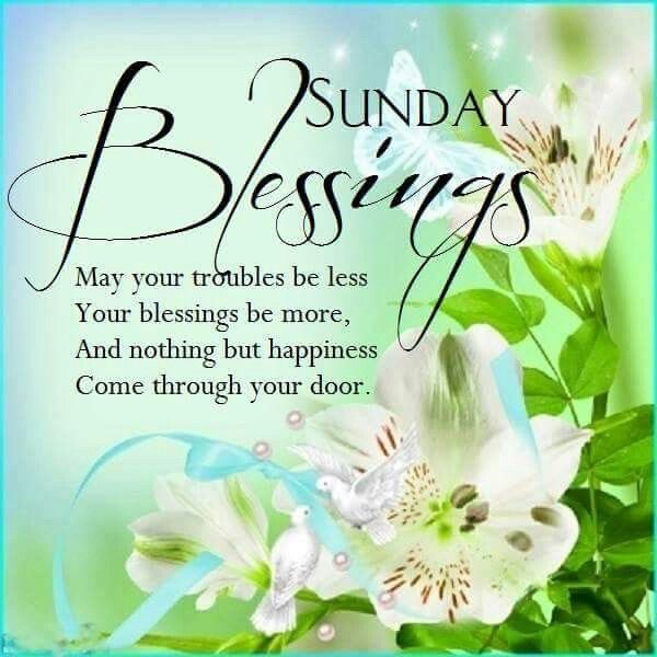 Sunday Blessings Sunday Blessed Sunday Sunday Quotes Blessed