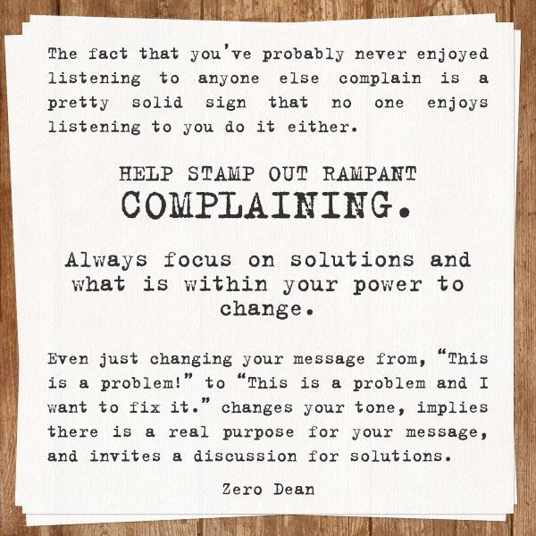 Help stamp out rampant complaining.  #zerosophy