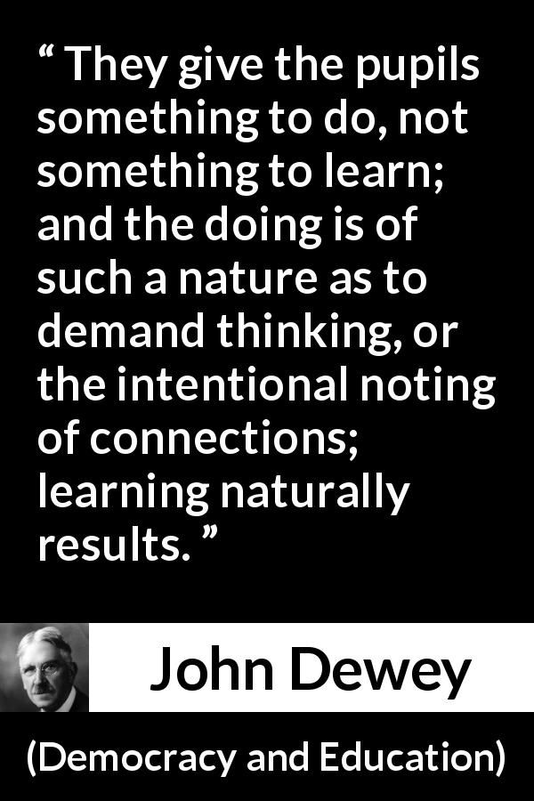 "John Dewey Quotes On Education : dewey, quotes, education, Dewey, About, Learning, (""Democracy, Education"",, 1916), Quotes,, Dewey,, Quotes"