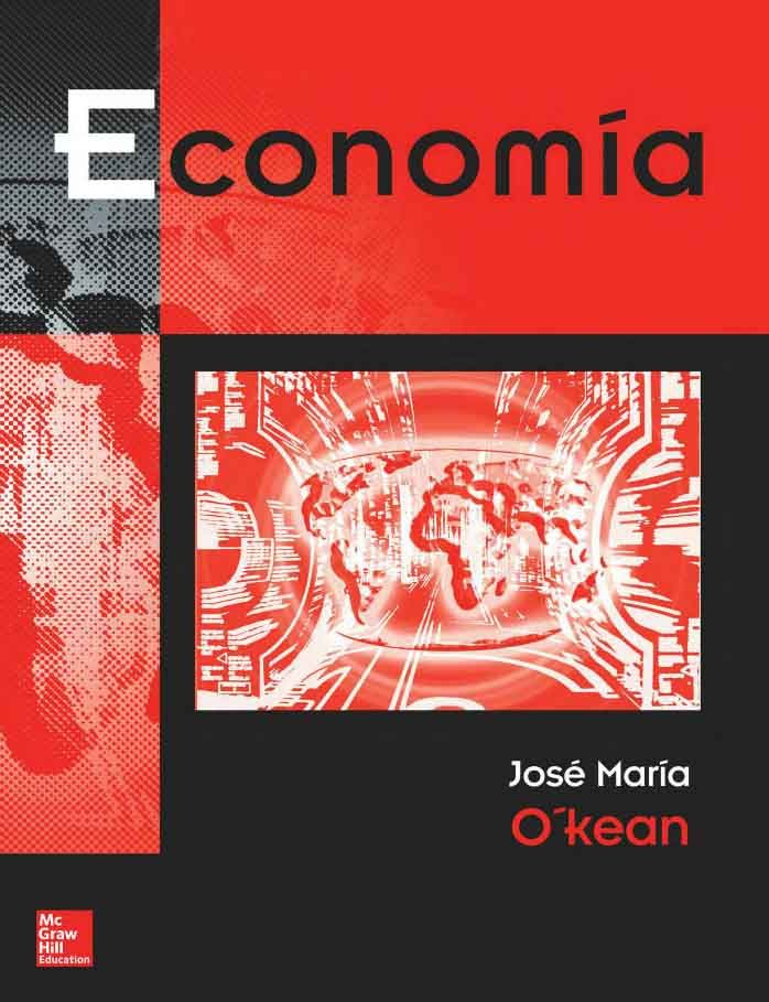 Economia Autor Jose Maria O Kean Editorial Mcgraw Hill Edicion 1 Isbn 9788448145422 Isbn Ebook 9788448193188 Paginas 273 Libros Microeconomia Economia