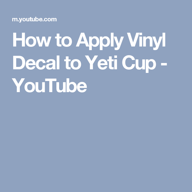How To Apply Vinyl Decal To Yeti Cup YouTube Cricut Projects - Custom vinyl decal application fluid recipe