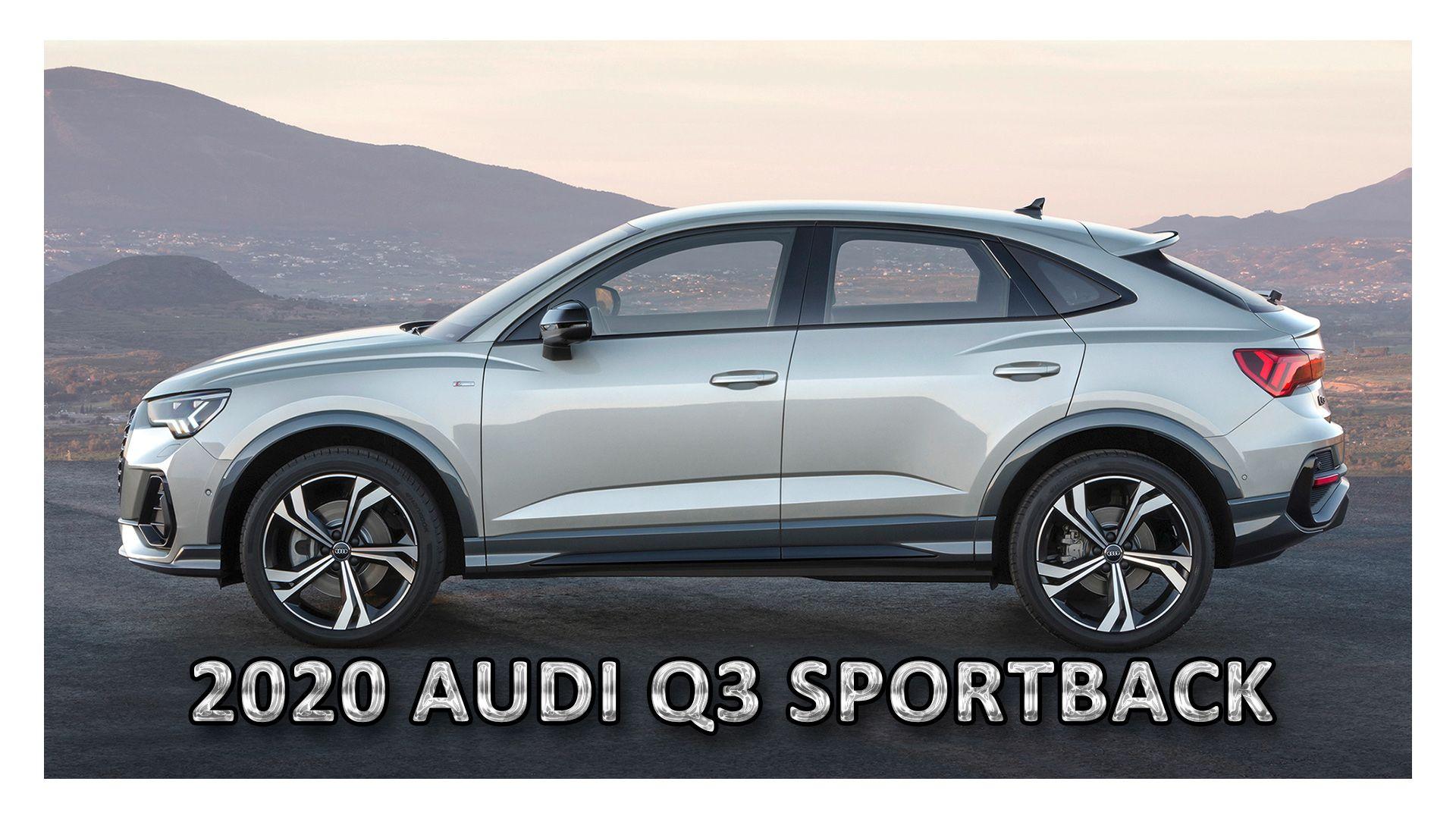 2020 Audi Q3 Sportback Audi Q3 Crossover Cars Audi