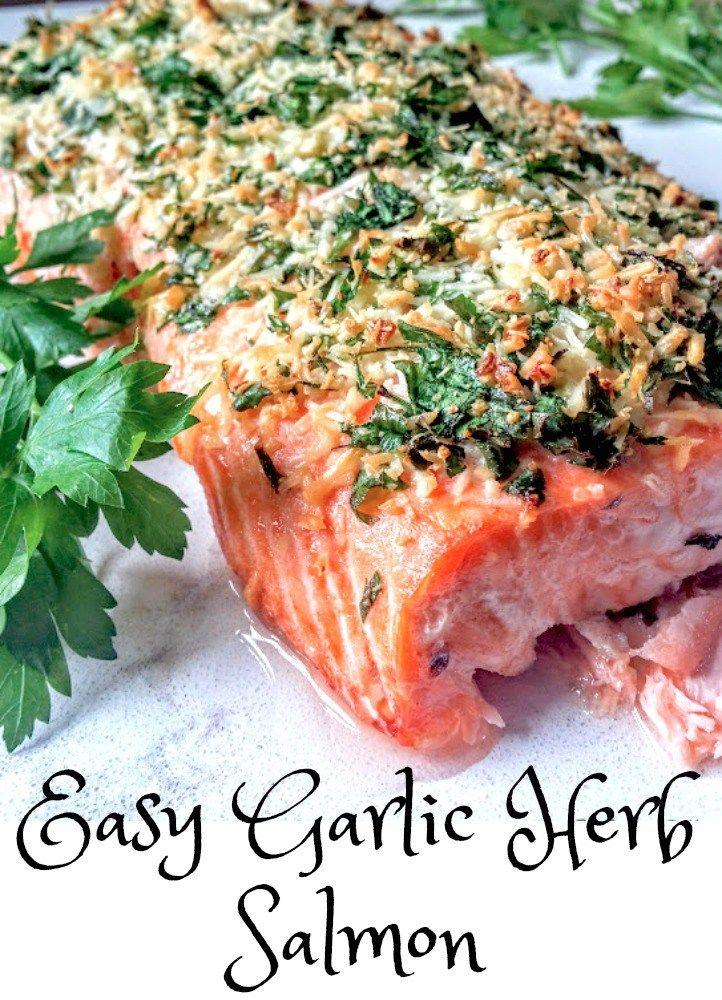Easy Garlic Herb Salmon Recipe Easy Salmon Recipes Baked Salmon