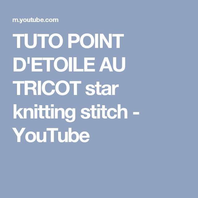 Tuto Point Detoile Au Tricot Star Knitting Stitch