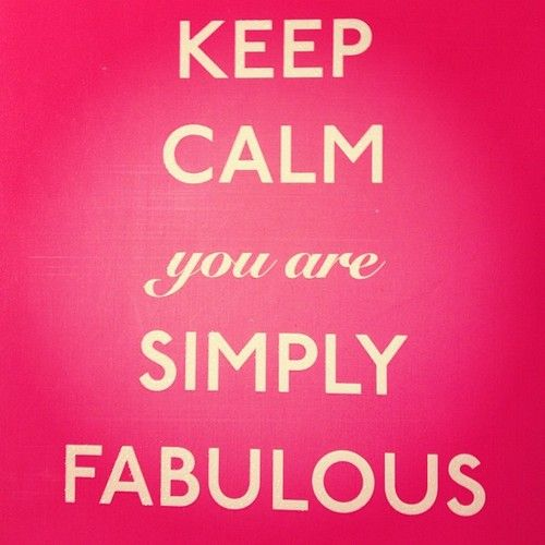 Image result for keep calm you are fabulous