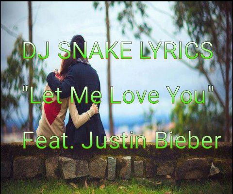 English, Hindi, Bangla All New Song, Lyrics, Movie, Watch Now Only One Signature Rhythm: DJ SNAKE LYRICS ।। Let Me Love You II Feat. Justin...