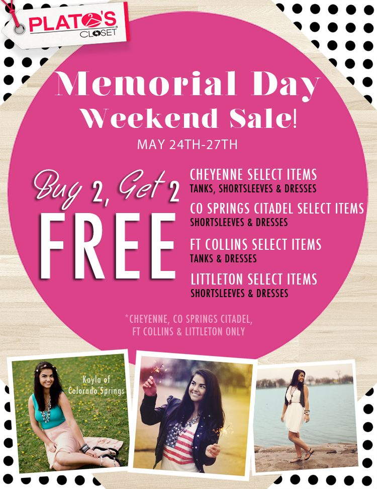 Plato S Closet Buy 2 Get 2 Free At Our 4 Day Memorial Day Weekend Sale May 24 27 Select Items Per Location Plato Closet Weekend Sale Stuff To Buy
