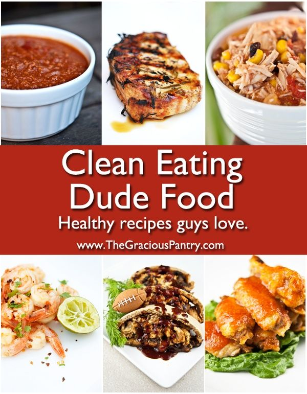 Healthy recipes guys love food is always a well received gift clean eating recipes the gracious pantry dude foodman forumfinder Gallery