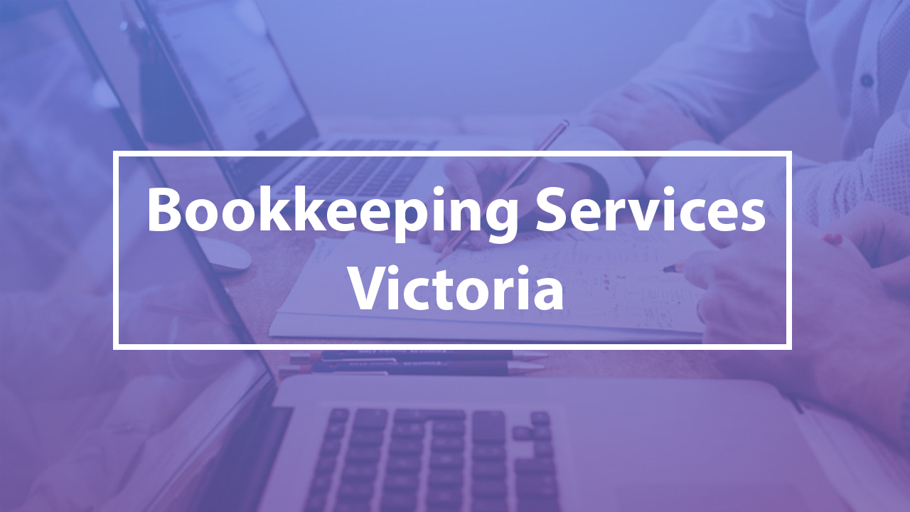 Bookkeeping Services Victoria BC My Accounts Consultant
