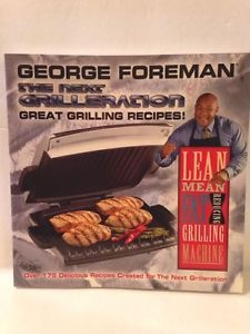 The Next Grilleration: Great Grilling Recipes by George Foreman and Connie...