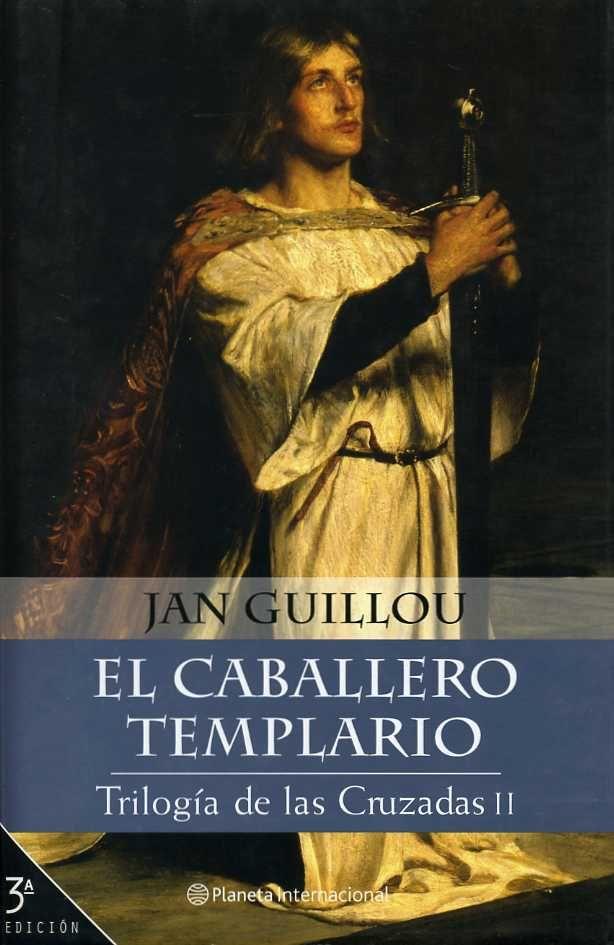 Jan Guillou Trilogía De Las Cruzadas 2 El Caballero Templario Caballeros Templarios Caballeros Templarios