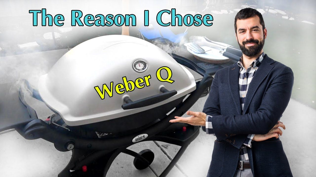Weber Q 2200 Gas Grill Review The Reason I Chose Weber Q In 2020 Gas Grill Reviews Gas Grill Gas