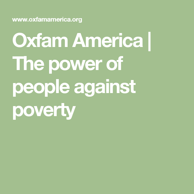 Oxfam America The Power Of People Against Poverty Oxfam